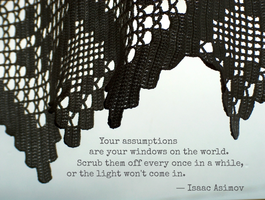 Your Assumptions Are Your Windows